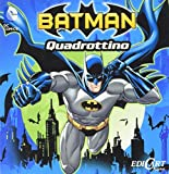 Batman. Quadrottino. Ediz. illustrata