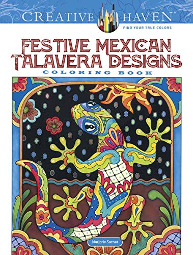 Creative Haven Festive Mexican Talavera Designs Coloring Book (Creative Haven Coloring Books) -
