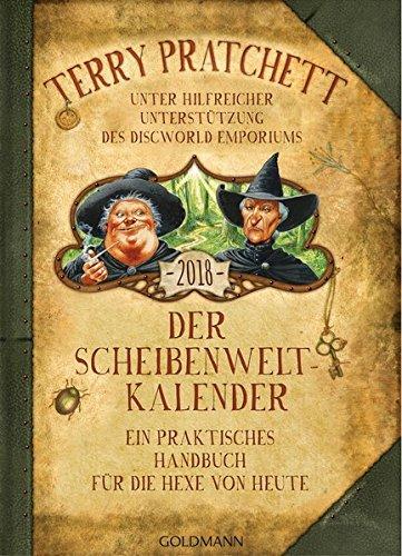Der Scheibenwelt-Kalender 2018: Ein praktisches Handbuch für die Hexe von heute