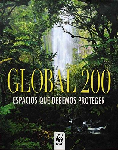 Global 200: Los sitios que debemos proteger / Places That Must Survive por Simona Giordano