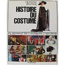 HISTOIRE DU COSTUME en Occident de l'antiquité a nos jours