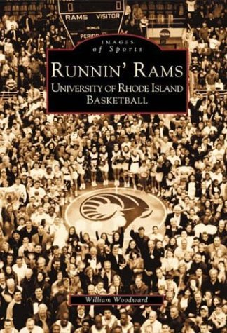 Runnin' Rams: University of Rhode Island Basketball (RI) (Images of Sports) by William Woodward (2002-09-18) par William Woodward