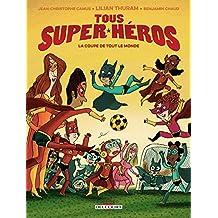 Tous super-héros T02 : La Coupe de tout le monde