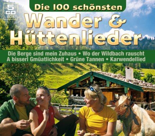 Die 100 schönsten Wanderlieder & Hüttenlieder (100 Lieder auf 5 CDs inkl. Wo der Wildbach rauscht, Grüne Tannen, Karwendellied, uva)