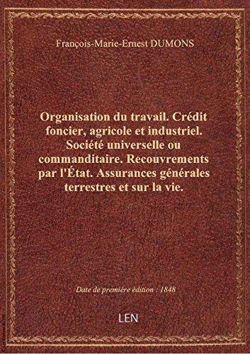 organisation-du-travail-credit-foncier-agricole-et-industriel-societe-universelle-ou-commanditair
