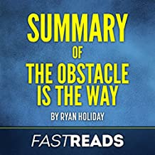 Summary of The Obstacle is the Way: by Ryan Holiday: Includes Key Takeaways & Analysis