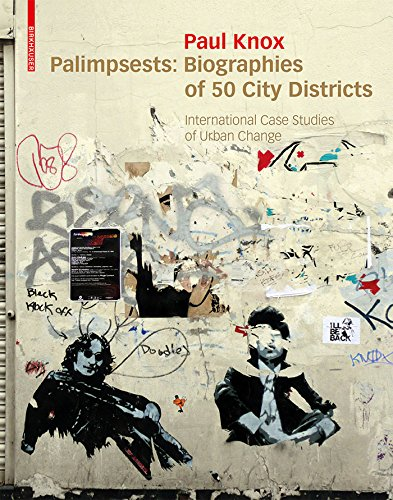 Palimpsests: Biographies of 50 City Districts. International Case Studies of Urban Change (English Edition)
