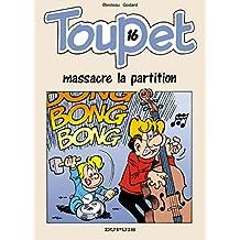 Toupet - tome 16 - Toupet massacre la partition