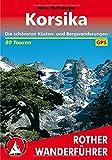 Korsika: Die schönsten Küsten- und Bergwanderungen. 80 Touren. Mit GPS-Tracks. - Klaus Wolfsperger