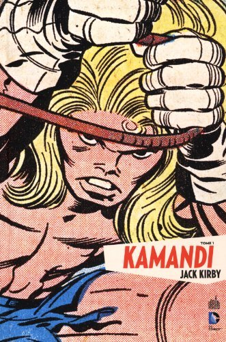 Kamandi, Tome 1 : by Jack Kirby (2013-10-11)