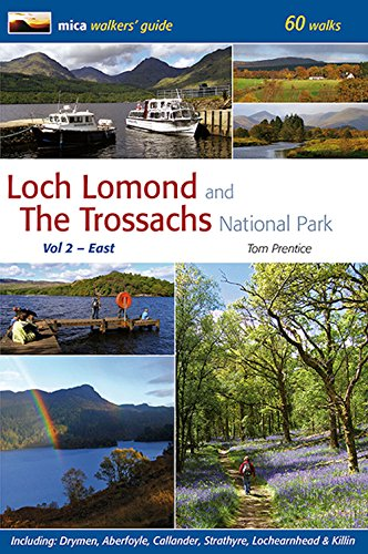 Loch Lomond and the Trossachs National Park: East Volume 2 (Mica Walking Guides)