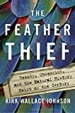 #4: The Feather Thief: Beauty, Obsession, and the Natural History Heist of the Century