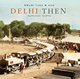 Delhi Then & Now