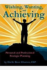 Wishing, Wanting & Achieving: Personal & Professional Strategic Planning Mini E-Book (English Edition) Kindle Ausgabe