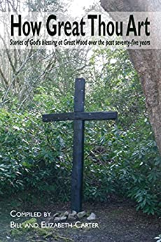 Descargar How Great Thou Art: Stories of God's blessing at Great Wood over the past seventy-five years PDF Gratis