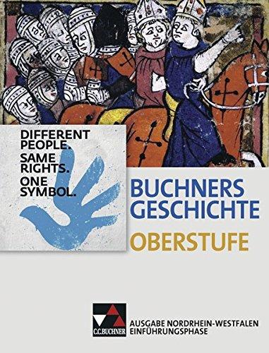 Buchners Geschichte Oberstufe – Ausgabe Nordrhein-Westfalen / Unterrichtswerk für die Sekundarstufe II: Buchners Geschichte Oberstufe – Ausgabe ... Unterrichtswerk für die Sekundarstufe II
