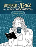 Inspired To Grace Prayer Journal: Coloring Edition: 6-Month (Inspirational Coloring Books for Grown-Ups)