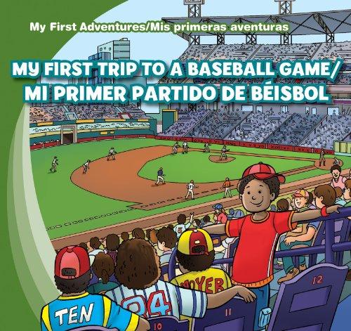 My First Trip to a Baseball Game / Mi primer partido de beisbol (My First Adventures / Mis Primeras Aventuras)