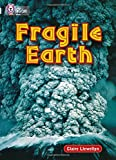 Fragile Earth: Band 17/Diamond (Collins Big Cat)