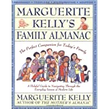 Marguerite Kelly's Family Almanac: The Perfect Companion for Today's Family--a Helpful Guide to Navigating Through: A Helping Guide to Navigating Through the Everyday Issues of Modern Life