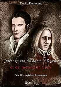 Amazon.fr - Les Nécrophiles Anonymes - 2: L'étrange cas du Dr Jekyll et de  M. Ravna - Duquenne, Cecile - Livres