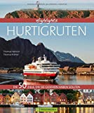 Highlights Hurtigruten: Die 50 Ziele, die Sie gesehen haben sollten - Thomas Härtrich