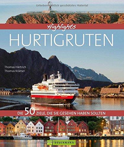 Preisvergleich Produktbild Highlights Hurtigruten: Die 50 Ziele, die Sie gesehen haben sollten