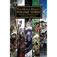 The Horus Heresy Volume Three (Horus Heresy: Collected Volumes Book 3)