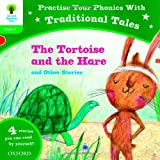 Oxford Reading Tree: Level 2: Traditional Tales Phonics The Tortoise and the Hare and Other Stories (Practise Your Phonics Stage 2)