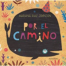 Por El Camino/ on the Way