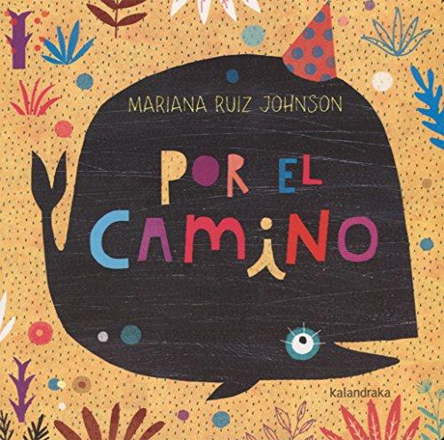Por El Camino/ on the Way por Mariana Ruiz Johnson