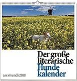 Der große literarische Hundekalender 2018: vierfarbiger Wandkalender. Format 50 x 50 cm