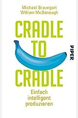 Cradle to Cradle: Einfach intelligent produzieren Paperback