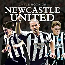Little Book of Newcastle United by Ian Welch (2012-11-01)