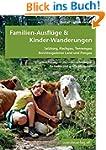Familien-Ausflüge & Kinder-Wanderunge...