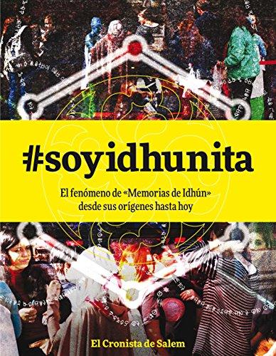 #soyidhunita: el fenómeno de Memorias de Idhún desde sus origenes hasta hoy (Memorias de Idhun) por Pablo C. Reyna