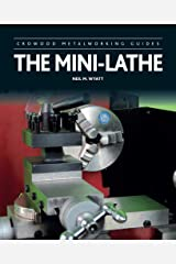 The Mini-Lathe (Crowood Metalworking Guides) Hardcover