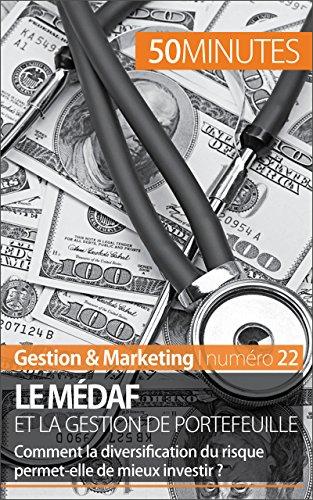 Le MDAF et la gestion de portefeuille: Comment la diversification des risques permet-elle de mieux investir ? (Gestion & Marketing t. 22)