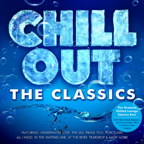 Chill Out - The Classics - The...