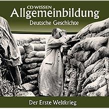 CD WISSEN - Allgemeinbildung - Deutsche Geschichte - Der Erste Weltkrieg, 2 CDs