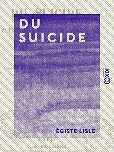 Du suicide: Statistique, médecine, histoire et législation