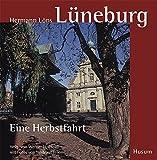 Lüneburg: Eine Herbstfahrt