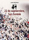 22 de septiembre, San Fermín