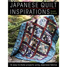 Japanese Quilt Inspirations: 14 easy-to-make projects using Japanese fabrics