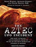 : The Aztec UFO Incident: The Case, Evidence, and Elaborate Cover-Up of One of the Most Perplexing Crashes in History (Audio CD)