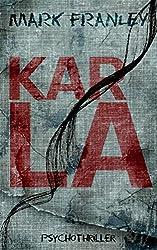 Karla: Psychothriller (Mike Köstner 3)