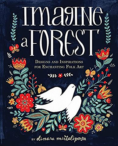 Imagine A Forest: Designs and Inspirations for Enchanting Folk