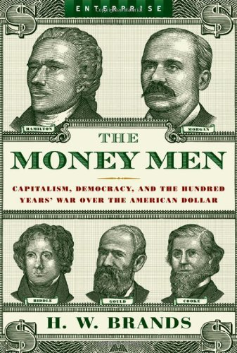 the-money-men-capitalism-democracy-and-the-hundred-years-war-over-the-american-dollar-enterprise-by-