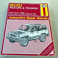 Isuzu Pick-ups and Trooper 1981-90 2WD and 4WD Automotive Repair Manual