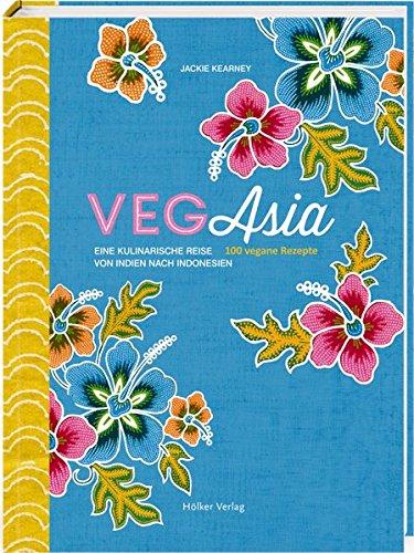 vegasia-eine-kulinarische-reise-von-indien-nach-indonesien-100-vegane-rezepte